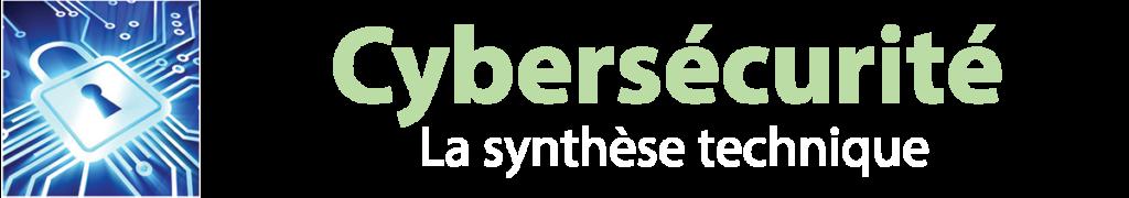 Cybersécurité : la synthèse technique 3